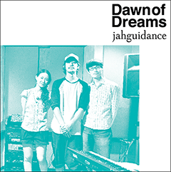 jahguidance「Dawn of Dreams」